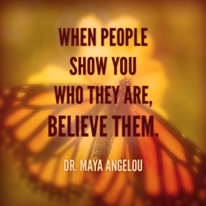 Believe what People tell you